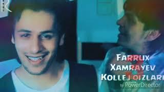 Farrux Xamrayev - Kollej Qizlari 3