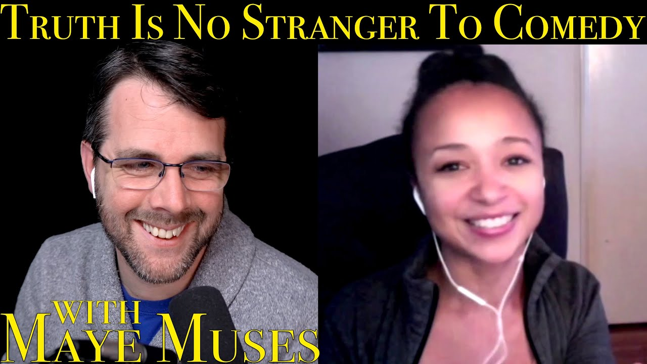 Download Truth Is No Stranger To Comedy   with Maye Muses