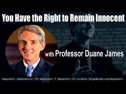You Have the Right to Remain Innocent with Professor James Duane