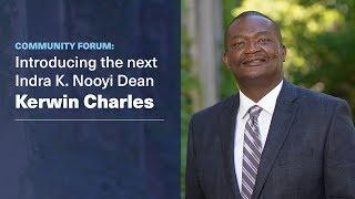 Community Forum: Introducing Dean Kerwin Charles