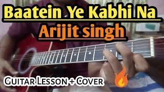 Baatein Ye Kabhi Na Guitar Chords Lesson With Cover- Arijit Singh - Khamoshiyan