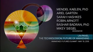 Un Panel: The Technological Future of Awakening | Awakened Futures Summit 2019