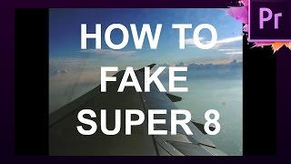How To Fake Super 8 Film In Premiere Pro