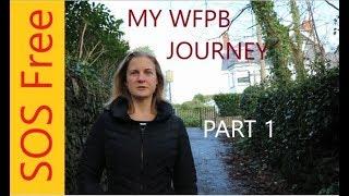 Whole Food Plant Based Journey | Part 1 | How I Became WFPB