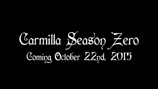 Carmilla | Season Zero | Teaser Trailer