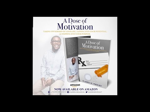 CONVERSATIONS WITH WARREN B. WRIGHT: AUTHOR OF A DOSE OF MOTIVATION