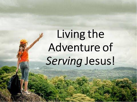 Living the Adventure of Serving Jesus