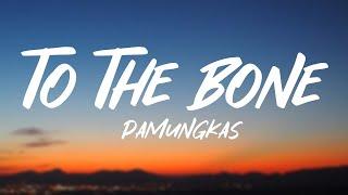 Pamungkas - To The Bone (Lyrics)