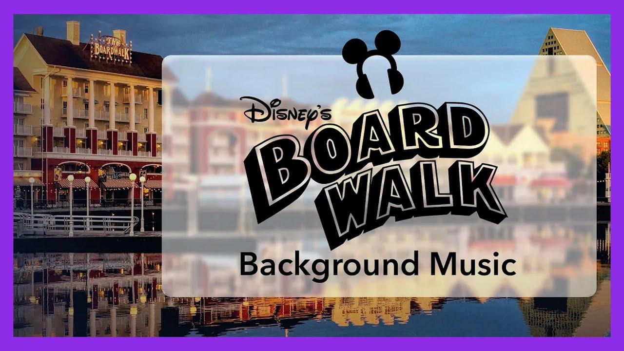 Disney's BoardWalk Background Music - Walt Disney World