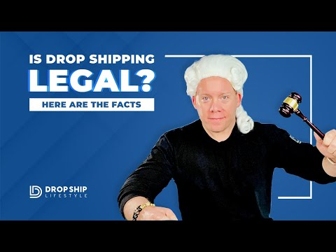 Is Dropshipping Legal? Here are the Facts