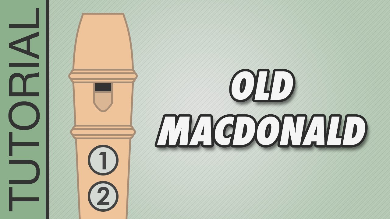 How To Play Old Macdonald Had A Farm On The Recorder Very Easy Tutorial