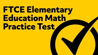 FREE FTCE Elementary Education K–6 Mathematics (604) Practice Questions