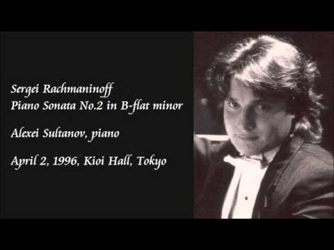 Rachmaninoff: Piano Sonata No.2 In B-flat Minor - Sultanov
