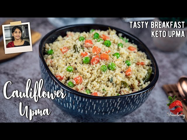 Cauliflower Upma Recipe | കോളിഫ്ലവർ ഉപ്പുമാവ് | Keto Upma | Cauliflower Recipes | Keto Breakfast