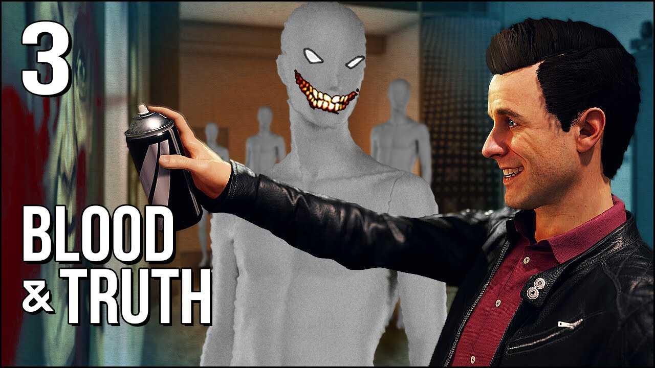 Blood & Truth | Part 3 | Art Museum Of Fun...AND HORROR!
