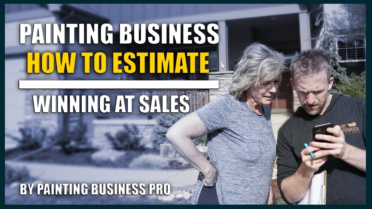 how to estimate painting jobs and sales how to start a painting company painting business pro