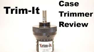 Trim-It Case Trimmer Review