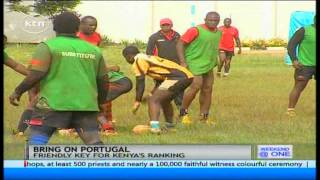 Kenya national 15 aside rugby team host Portugal and Spain in friendly matches