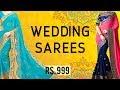 Top 10 Wedding Sarees Collection | Latest Sarees Collection 2019 |  Forward Fashion