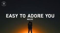 Mauve - Easy To Adore You (Lyrics)