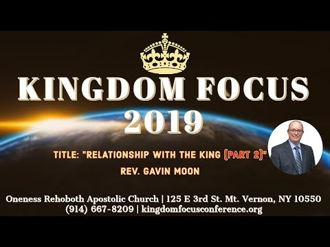 Kingdom Focus Conference 7.11.19 AM w/ Pastor Gavin Moon