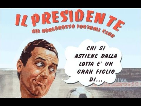 Il  presidente del Borgorosso F.C.  Film Completo Full Movie