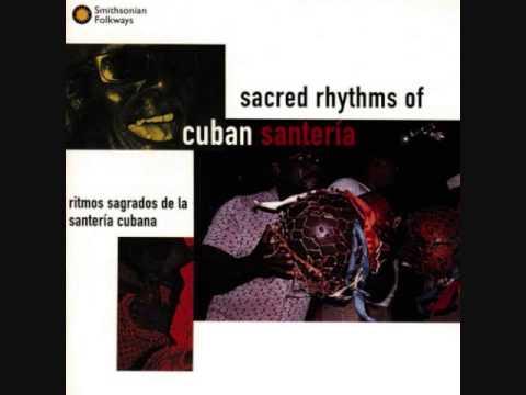 Sacred Rhythms of Cuban Santeria - Ritmos Sagrados de la Santería Cubana