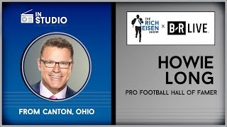 FOX Sports' Howie Long Talks Hall of Fame, Cowboys, Bears & More with Rich Eisen | Full Interview