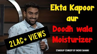 Ekta Kapoor Aur Dhoodh Wala Moisturizer| Standup Comedy By Inder Sahani| Crowd Work