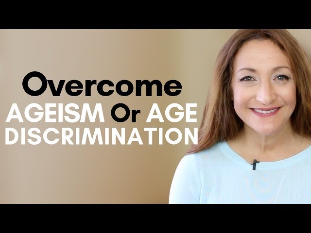 How To Overcome Age Discrimination In Your Job Search