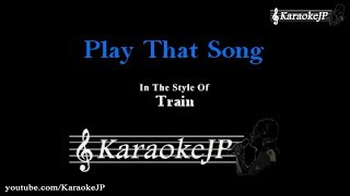 Play That Song (Karaoke) - Train