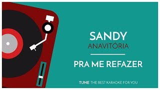 Baixar Sandy, ANAVITÓRIA - Pra Me Refazer (Karaoke Version)