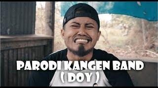 Download PARODI KANGEN BAND - DOY Mp3