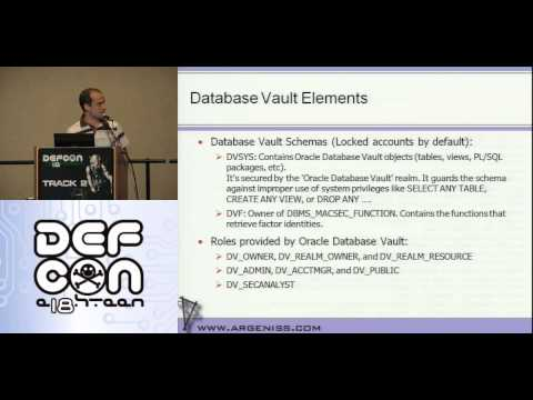 DEFCON 18: Hacking and Protecting Oracle Database Vault 1/4