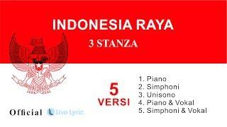 Lagu Indonesia Raya 3 Stanza + Lirik (5 Versi) - Official Live Lyric