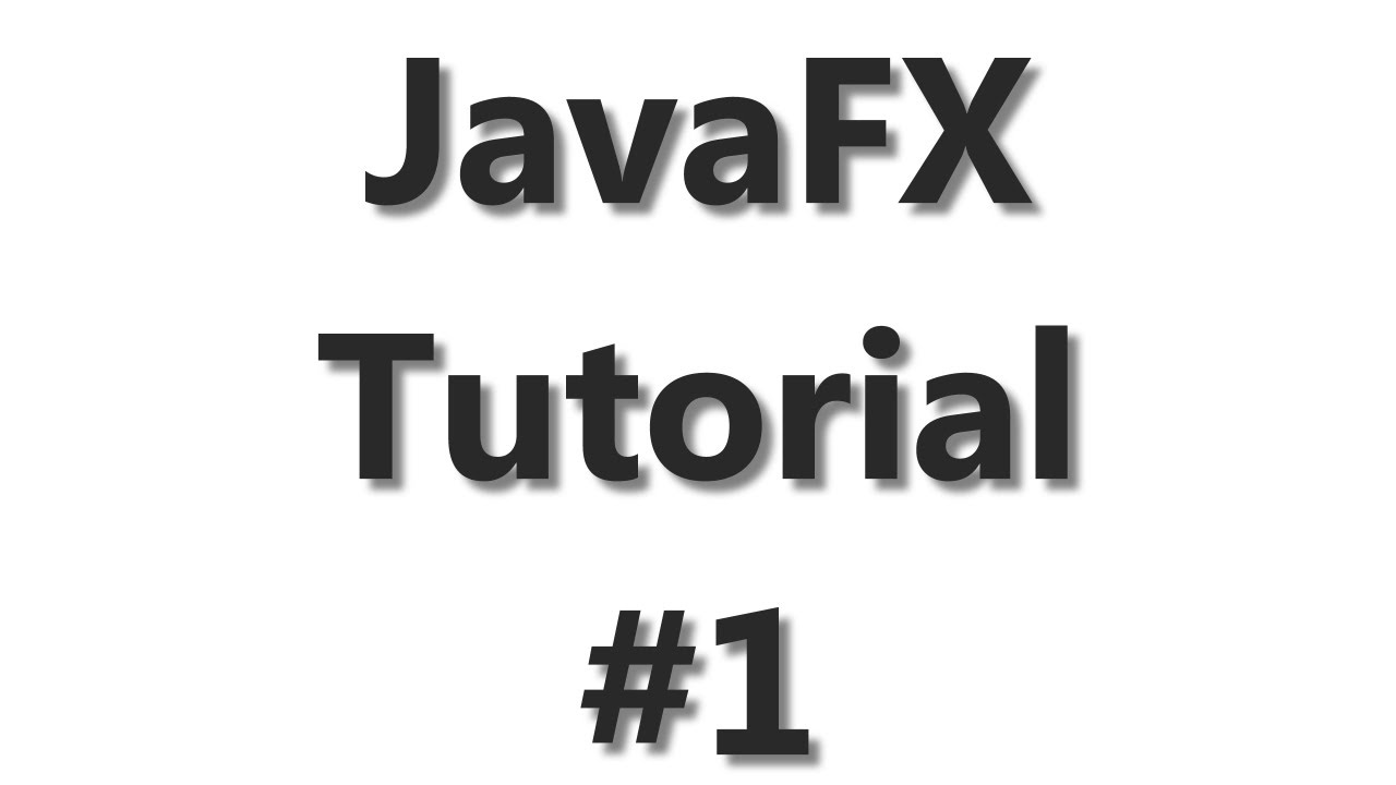 JavaFX Tutorial #1 - First FX Application With Eclipse