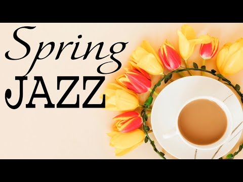 Piano Spring Jazz - Sweet Bossa Nova & Relaxing Jazz - Hello, Spring!