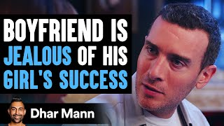 Boyfriend Jealous Of Girlfriend's Success, What Happens Next Will Shock You | Dhar Mann