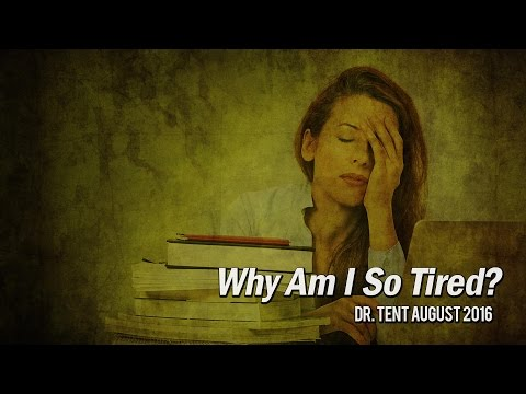 Why am I so Tired? - Dr. Tent's Energy Lecture - August 2016