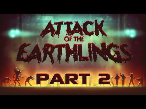 Attack of the Earthlings - Part 2 - Survival of the Fittest