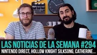 ¡La semana en 10 min #294! Nintendo Direct, Hollow Knight Silksong, Catherine Full Body...