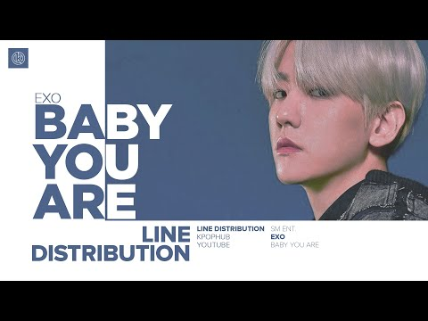 EXO - BABY YOU ARE (Line Distribution)