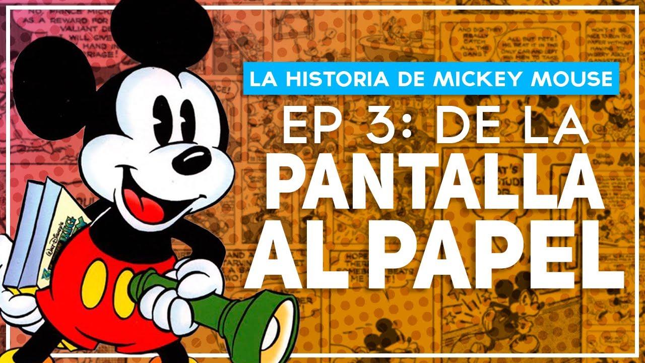 LA HISTORIA DE MICKEY MOUSE | DE LA PANTALLA AL PAPEL