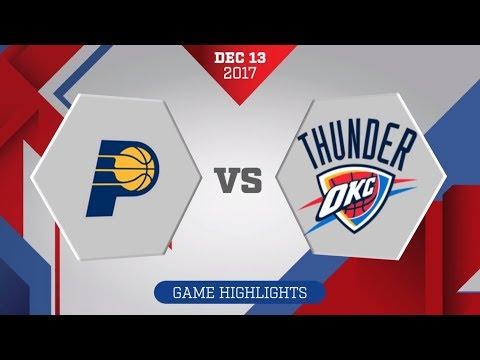 Oklahoma City Thunder vs. Indiana Pacers - December 13, 2017