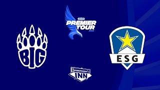 BIG vs ESG - Premier Tour 2018, Hamburg Stop | Finale