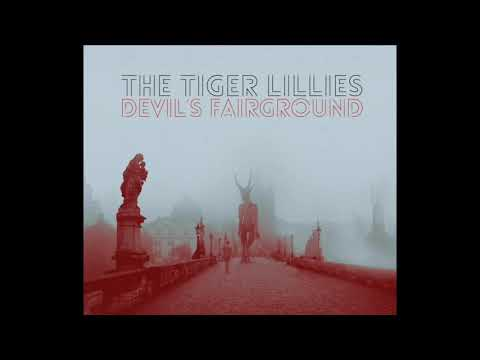 The Tiger Lillies Devil's Fairground