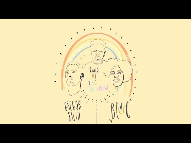 Gregor Salto & BCUC - Child of the Rainbow (Official Lyric Video)