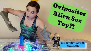 Ovipositor Alien Sex Toy Review with Alice Little