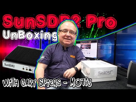 SunSDR2Pro UnBoxing With Gary Spiers - M0TIG - at ML&S