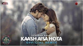 Kaash Aisa Hota - Darshan Raval | Sayeed Quadri | Dj Lijo - Dj Chetas | Official Remix | Indie Music